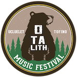 Otalith Music Festival - Ucluelet and Tofino, BC