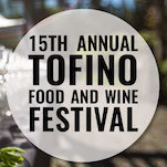 2017 Tofino Food & Wine Festival - Pacific Sands, Tofino BC