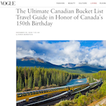 Vogue Travel - The Ultimate Canadian Bucket List