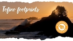 New Video Series: Tofino Footprints - Pacific Sands, Tofino BC